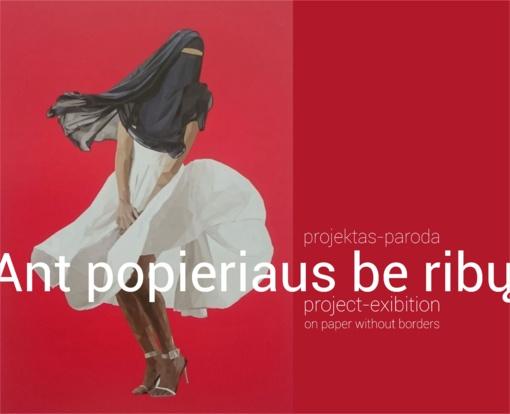 """Tarptautinio projekto-parodos """"Ant popieriaus be ribų"""" atidarymas"""