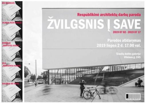 """Geriausi Lietuvos architektų darbai parodoje """"ŽVILGSNIS Į SAVE"""""""