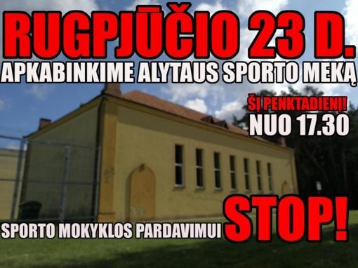 """Kviečia protestas """"Sporto mokyklos pardavimui – STOP: apkabinkime Alytaus sporto meką!"""""""