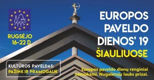 Europos Paveldo dienos Šiauliuose: pažink ir pramogauk