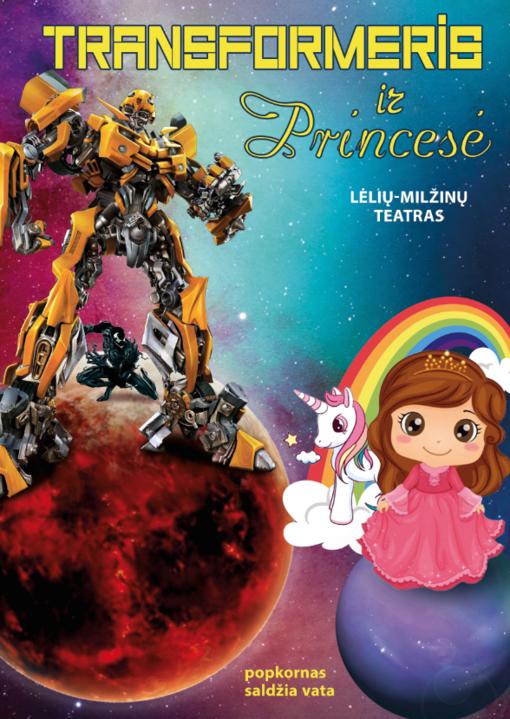 """Spektaklis """"Transformeris ir Princesė"""""""