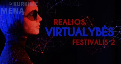 """Festivalis """"Reali virtualybė 2. (Už)kurkime meną"""""""