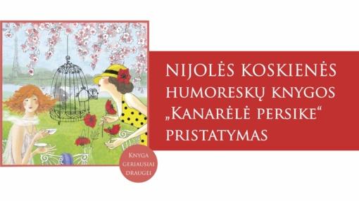 """Nijolės Koskienės humoreskų knygos """"Kanarėlė persike"""" pristatymas"""