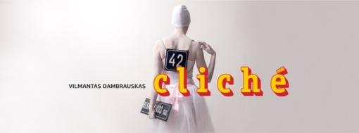 """Kvietimas į  jubiliejinės Vilmanto Dambrausko parodos """"Cliché"""" atidarymą"""