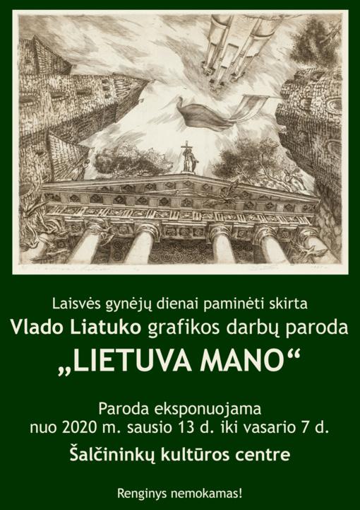 "Vlado Liatuko grafikos darbų paroda ""Lietuva mano"" Šalčininkuose"