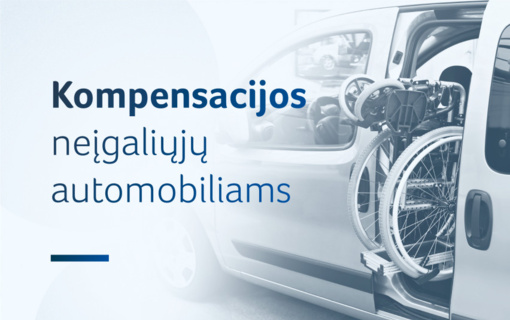 L. Kukuraitis: siūlome dvigubai padidinti kompensacijas neįgaliųjų automobiliams ir jų pritaikymui