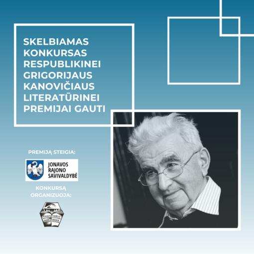 Kviečia dalyvauti kasmetinės respublikinės Grigorijaus Kanovičiaus literatūrinės premijos konkurse