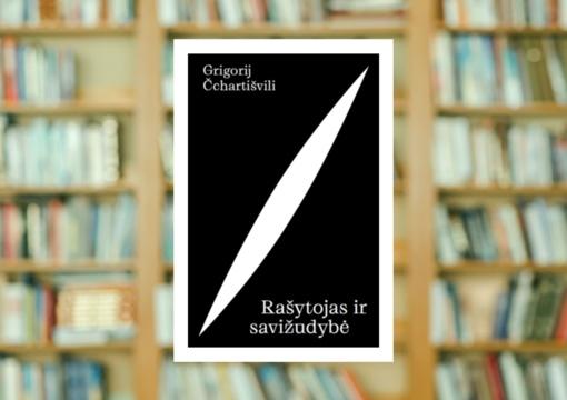"""Grigorijaus Čchartišvilio """"Rašytojas ir savižudybė"""""""
