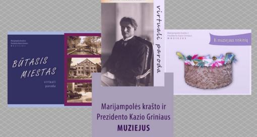 Marijampolės krašto ir Prezidento Kazio Griniaus muziejus kviečia į virtualias parodas