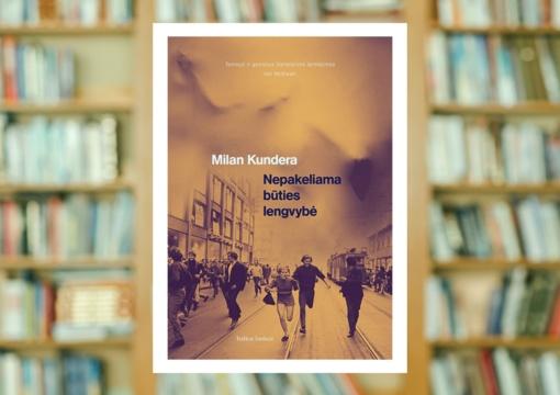 """Milano Kunderos romanas """"Nepakeliama būties lengvybė"""""""
