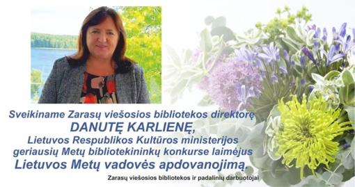 Zarasų viešosios bibliotekos direktorė Danutė Karlienė – Lietuvos Metų vadovė!