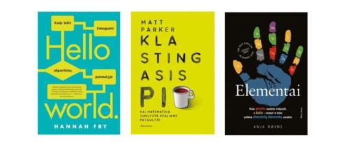 Mokslas gali būti suprantamas visiems: knygos,  leidžiančios kitu kampu pažvelgti į pasaulį