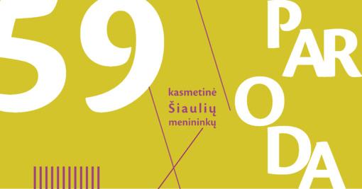 Kvietimas į 59-osios Šiaulių menininkų parodos atidarymą Šiaulių dailės galerijoje