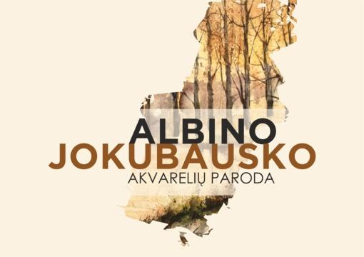Atidaroma Albino Jokubausko akvarelių paroda