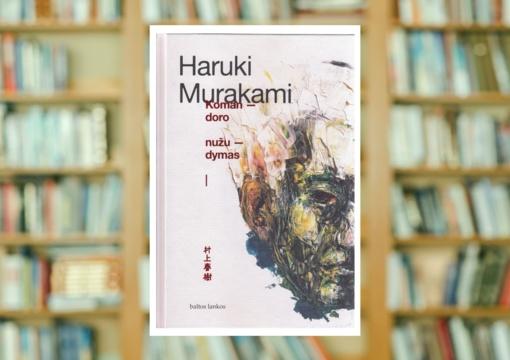 """Haruki Murakami """"Komandoro nužudymas I"""""""