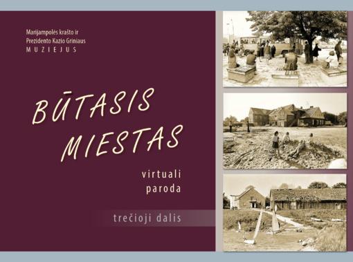 Virtuali paroda apie praeities Marijampolę