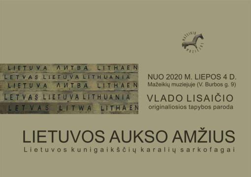 """Paroda """"Lietuvos aukso amžius. Lietuvos kunigaikščių karalių sarkofagai"""""""