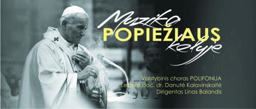"""Popiežių Joną Paulių II prisimenant: choras """"Polifonija"""" kviečia į renginius Šiauliuose, Pakruojyje. Kražiuose"""