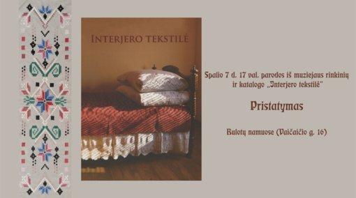 """Parodos ir katalogo """"Interjero tekstilė"""" pristatymas"""