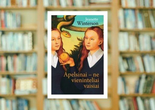 """Jeanette Winterson """"Apelsinai – ne vieninteliai vaisiai"""""""