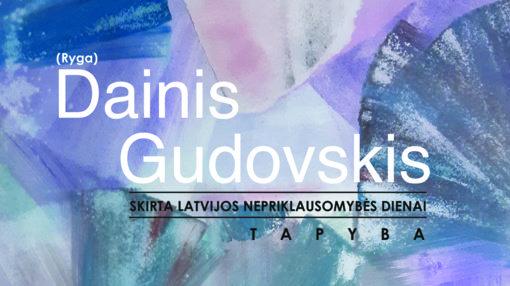 Latvijos Nepriklausomybės dienai – Dainio Gudovskio paroda