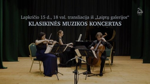 """Klasikinės muzikos koncertas iš """"Laiptų galerijos"""" į jūsų namus"""