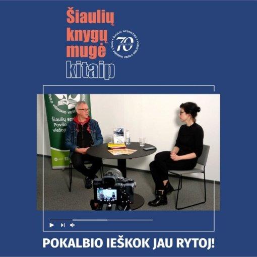 """""""Šiaulių knygų mugė – kitaip"""". Pokalbis su Alvydu Šlepiku"""