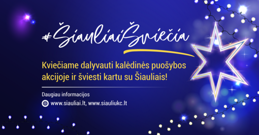 Kvietimas dalyvauti kalėdinės puošybos akcijoje Šiauliuose