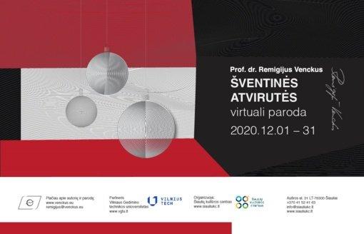Virtualioje erdvėje – prof. dr. Remigijaus Venckaus paroda ir paskaita