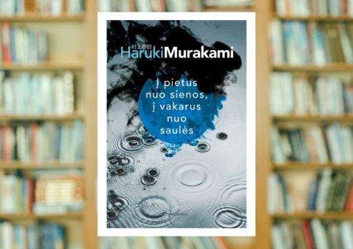 """Harukio Murakamio """"Į pietus nuo sienos, į vakarus nuo saulės"""""""