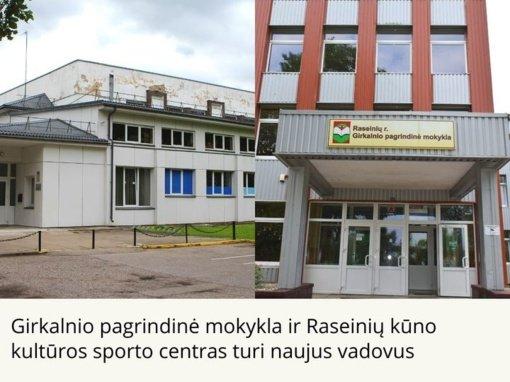 Girkalnio pagrindinė mokykla ir Raseinių kūno kultūros sporto centras turi naujus vadovus