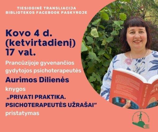 Susitikimas su psichoterapeute, knygų autore Aurima Diliene
