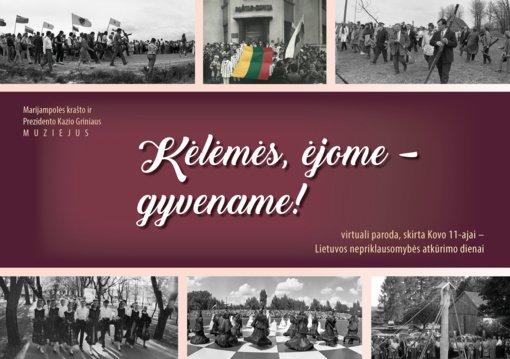 """Virtuali paroda """"Kėlėmės, ėjome – gyvename!"""" Lietuvos nepriklausomybės atkūrimo dienai"""