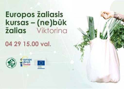 """Viktorina """"Europos žaliasis kursas – (ne)būk žalias"""""""