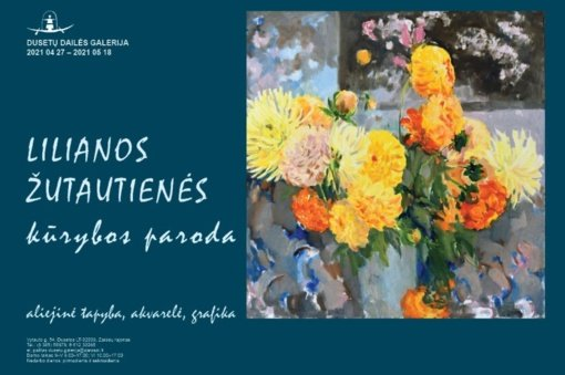 Dusetų dailės galerijoje – Lilianos Žutautienės kūrybos paroda