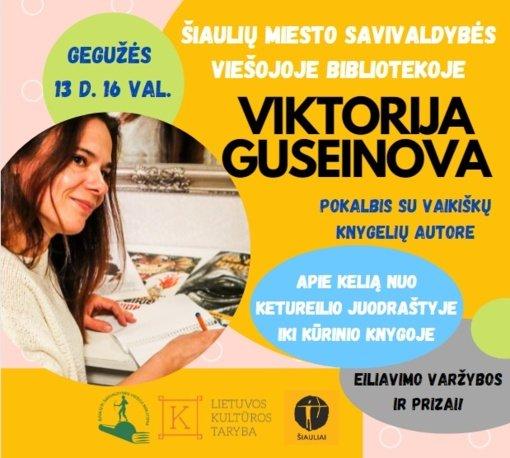 Vyks susitikimas su vaikiškų knygelių autore Viktorija Guseinova