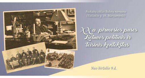 """Paskaitų ciklas  """"XX a. pirmosios pusės Lietuvos politinis ir teisinis kontekstas"""""""