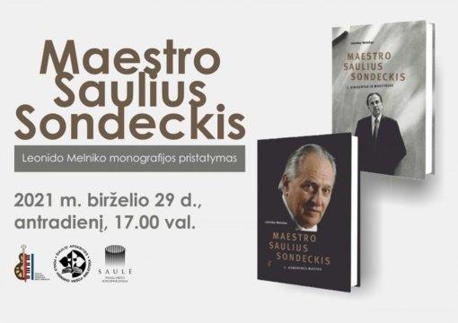 "Leonido Melniko monografijos ""Maestro Saulius Sondeckis"" pristatymas"