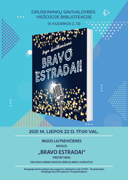 """Druskininkuose –  knygos """"Bravo estradai!"""" pristatymas"""