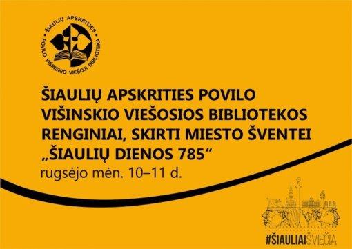 """Miesto šventei """"Šiaulių dienos 785"""" skirti renginiai"""