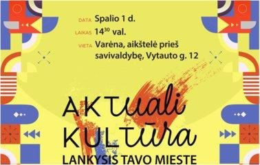 """Projektas """"Aktuali kultūra"""" lankysis Varėnoje"""
