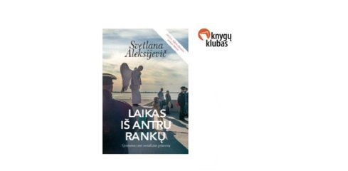 """S. Aleksijevič knyga """"Laikas iš antrų rankų"""""""