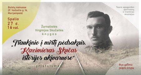 """Knygos """"Traukinio į mirtį pėdsakais. Kazimieras Skučas istorijos akivaruose"""" pristatymas Marijampolėje"""