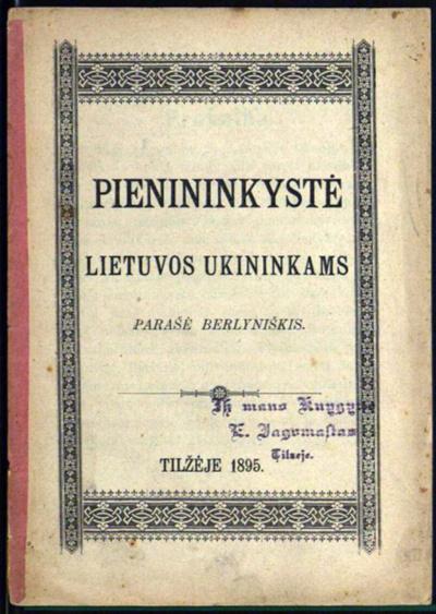 """Spauda. Dar 1895 m. Tilžėje J. Smilgevičiaus (slapyvardžiu Berlyniškis) išleista knygelė """"Pienininkystė""""."""