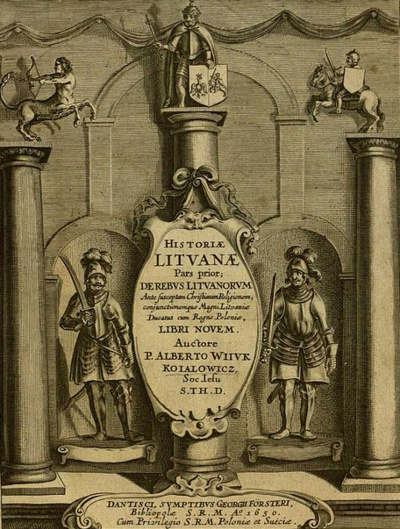 """Istorija. Tai Alberto Kojalavičiaus-Vijūko Dancige (Gdanske) 1650 m. išleistos """"Lietuvos istorijos"""" titulinis lapas."""