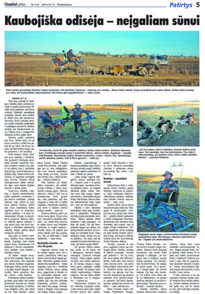 """2014-ųjų kovo 14 d. numeryje """"Etaplius"""" rašė apie Akmenės r. gyvenantį Giedrių Sasnauską, šunų kinkiniu vežiojantį neįgalų sūnų. Neįprasta istorija įkvėpė režisierių R. Kavaliauską sukurti filmą """"Kaubojus""""."""